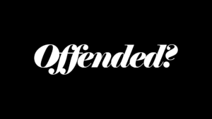 Offended?