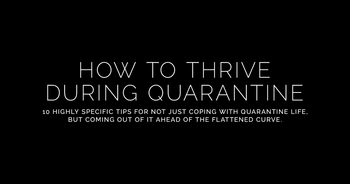 How To Thrive During Quarantine