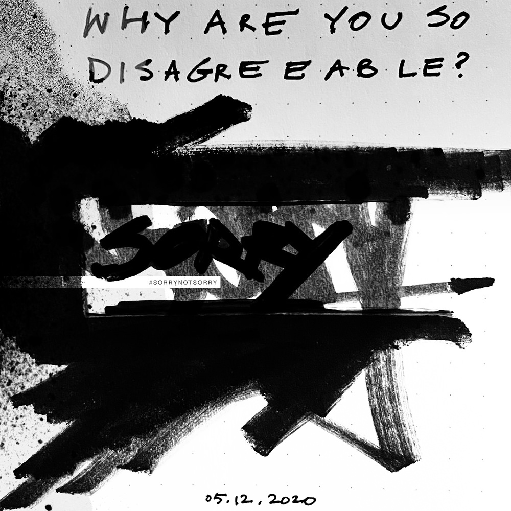 Why are you so disagreeable? 4
